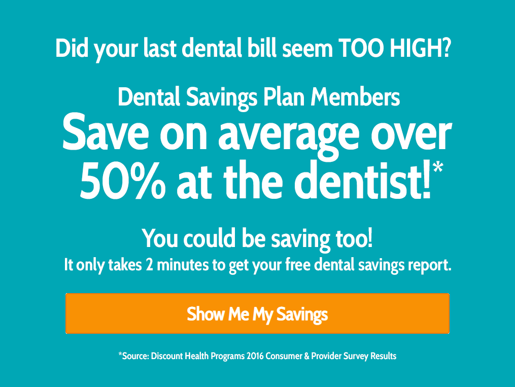 Plan members save on average over 50* at the dentist
