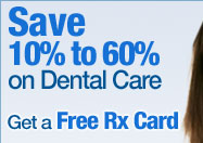 DentalPlans.com - Save on Dental Care and Get a FREE Rx Card