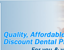 Quality, Affordable Discount Dental Plans for you & your family