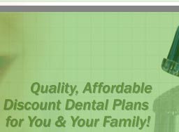Custom designed affordable dental insurance.